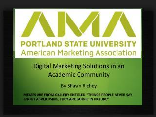 Digital Marketing Solutions in an Academic Community By Shawn Richey