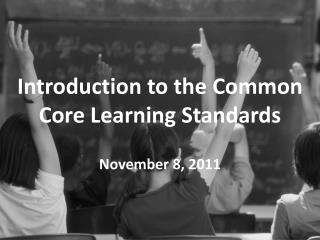 Introduction to the Common Core Learning Standards