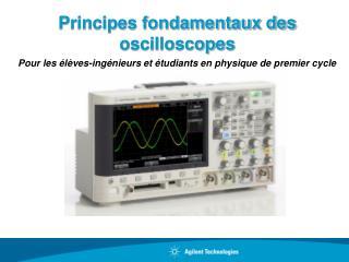 Principes fondamentaux des  oscilloscopes