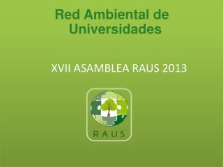 XVII ASAMBLEA RAUS 2013