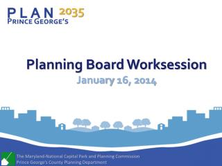Planning Board  Worksession January  16 ,  2014