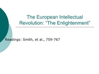 "The European Intellectual Revolution: ""The Enlightenment"""