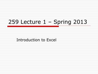 259 Lecture 1 � Spring 2013