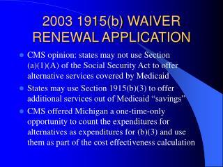 2003 1915b WAIVER RENEWAL APPLICATION