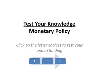 Test Your Knowledge Monetary Policy
