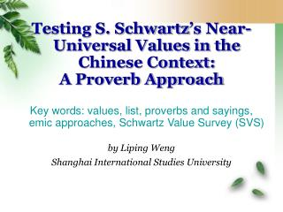 Testing S. Schwartz's Near-Universal Values in the Chinese Context:  A Proverb Approach