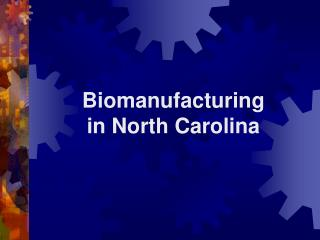 Biomanufacturing in North Carolina