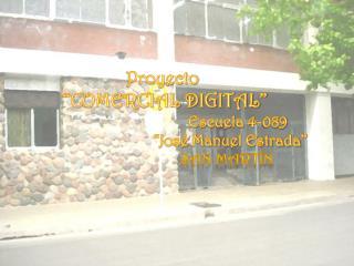 """Proyecto  """"COMERCIAL DIGITAL""""                                                Escuela 4-089"""