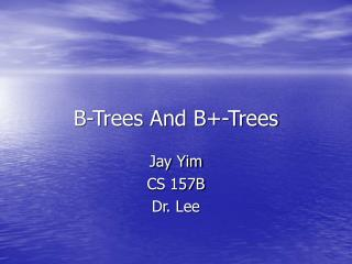 B-Trees And B+-Trees
