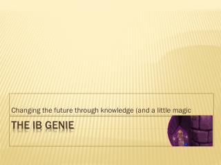 The IB Genie
