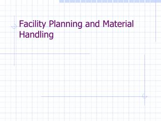 Facility Planning and Material Handling