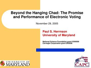 Beyond the Hanging Chad: The Promise and Performance of Electronic Voting November 29, 2005