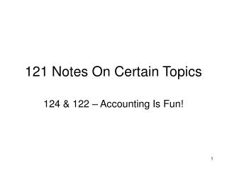 121 Notes On Certain Topics