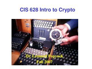 CIS 628 Intro to Crypto