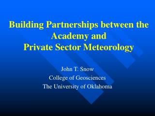 Building Partnerships between the Academy and Private Sector Meteorology