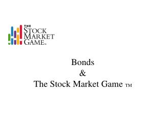 Bonds  &  The Stock Market Game  TM