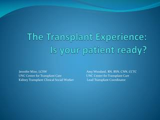 The Transplant Experience: Is your patient ready?