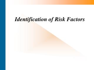 Identification of Risk Factors