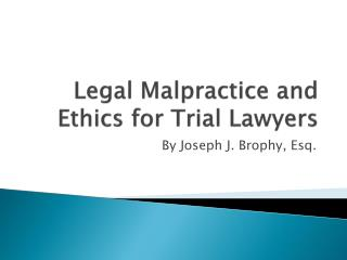 Legal Malpractice and Ethics for Trial Lawyers