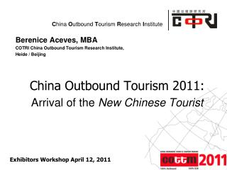 Berenice Aceves, MBA COTRI China Outbound Tourism Research Institute,  Heide / Beijing