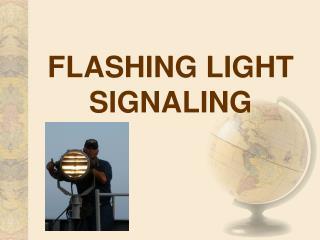 FLASHING LIGHT  SIGNALING