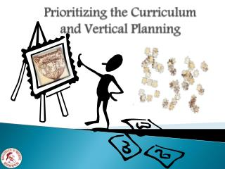 Prioritizing the Curriculum     and Vertical Planning