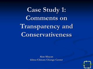 Transparency and Conservativeness