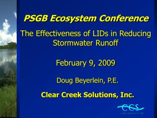 PSGB Ecosystem Conference The Effectiveness of LIDs in Reducing Stormwater Runoff February 9, 2009