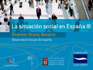 LA SITUACIÓN SOCIAL DE ESPAÑA III Presentación del III Volumen, 2009
