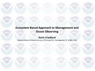 Ecosystem Based Approach to Management and Ocean Observing Kevin  Friedland