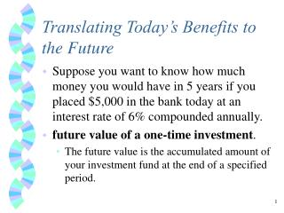 Translating Today's Benefits to the Future