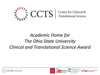 Academic Home for  The Ohio State University  Clinical and Translational Science Award