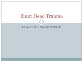 Blunt  Head Trauma