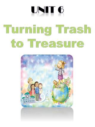 Turning Trash to Treasure