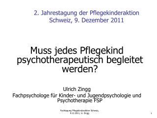 2. Jahrestagung der Pflegekinderaktion Schweiz, 9. Dezember 2011