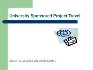University Sponsored Project Travel