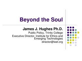 Beyond the Soul