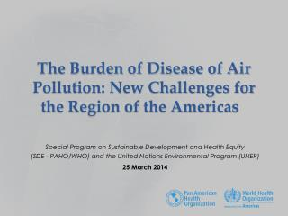 The Burden of Disease of Air Pollution: New Challenges for the Region of the Americas