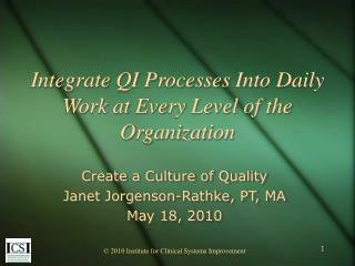 Integrate QI Processes Into Daily Work at Every Level of the Organization