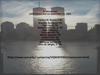 In  Memoriam UVM alumni lost on September 11, 2001 Carlton  W. Bartels G'85