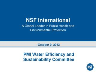 NSF International A Global Leader in Public Health and  Environmental Protection