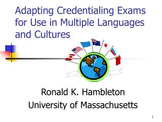Adapting Credentialing Exams for Use in Multiple Languages and Cultures