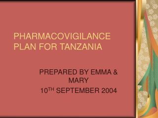 PHARMACOVIGILANCE PLAN FOR TANZANIA