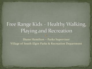 Free Range Kids – Healthy Walking, Playing and Recreation