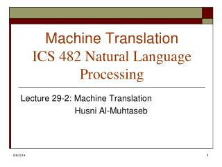 Machine Translation  ICS 482 Natural Language Processing