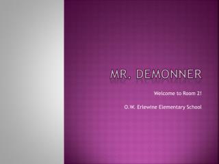 Mr.  DeMonner