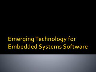 Emerging Technology for Embedded Systems Software