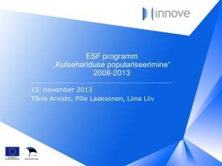 """ESF programm  """"Kutsehariduse populariseerimine"""" 2008-2013"""