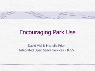Encouraging Park Use