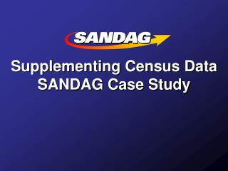 Supplementing Census Data SANDAG Case Study